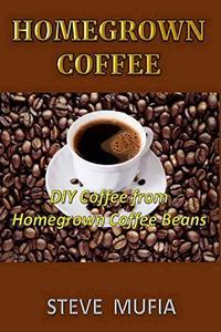 كتاب Homegrown coffee دليل زراعة القهوة في المنزل