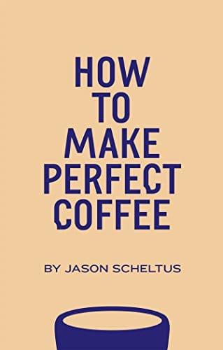 كتاب كيف تعمل القهوة المثالية How to Make Perfect Coffee