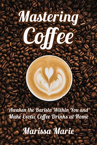 كتاب Mastering Coffee دليل إتقان القهوة