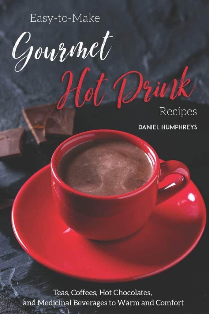 كتاب Easy-to-Make Gourmet Hot Drink Recipes دليل تحضير المشروبات الساخنة