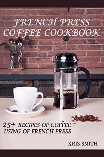 كتاب FRENCH PRESS COFFEE COOKBOOK دليل القهوة الفرنسية من افضل كتب الإسبريسو